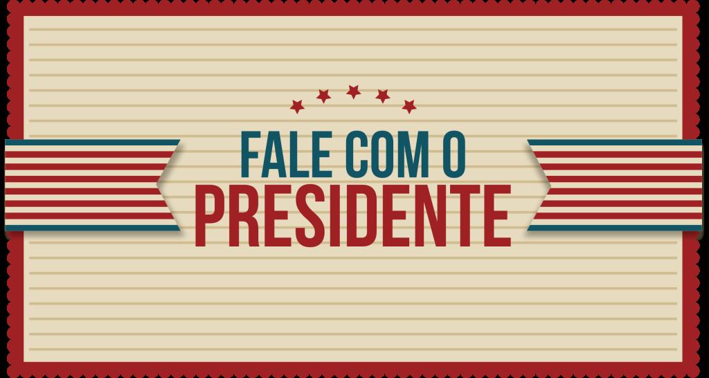 Fale com o presidente